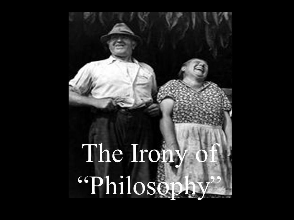 The Irony of Philosophy
