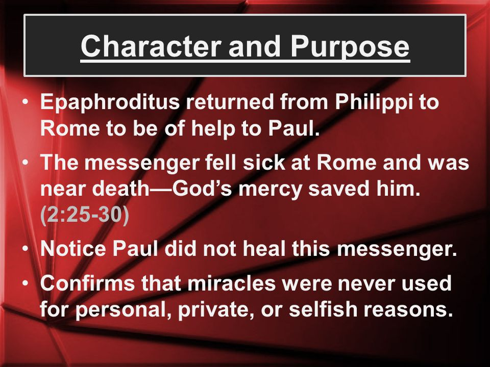 Epaphroditus longed to return home, and Paul knew the brethren were concerned about the sick messenger.