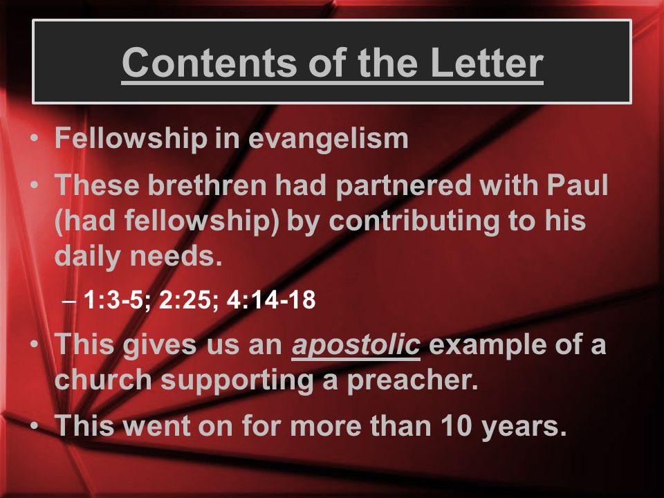 Church support for gospel preacher: –Each church raised its own funds.