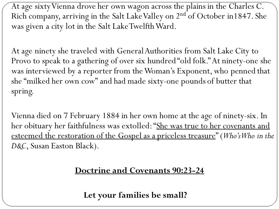 At age sixty Vienna drove her own wagon across the plains in the Charles C.