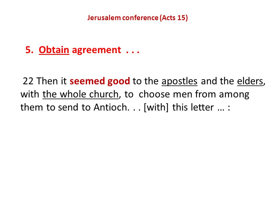Jerusalem conference (Acts 15) 5. Obtain agreement...