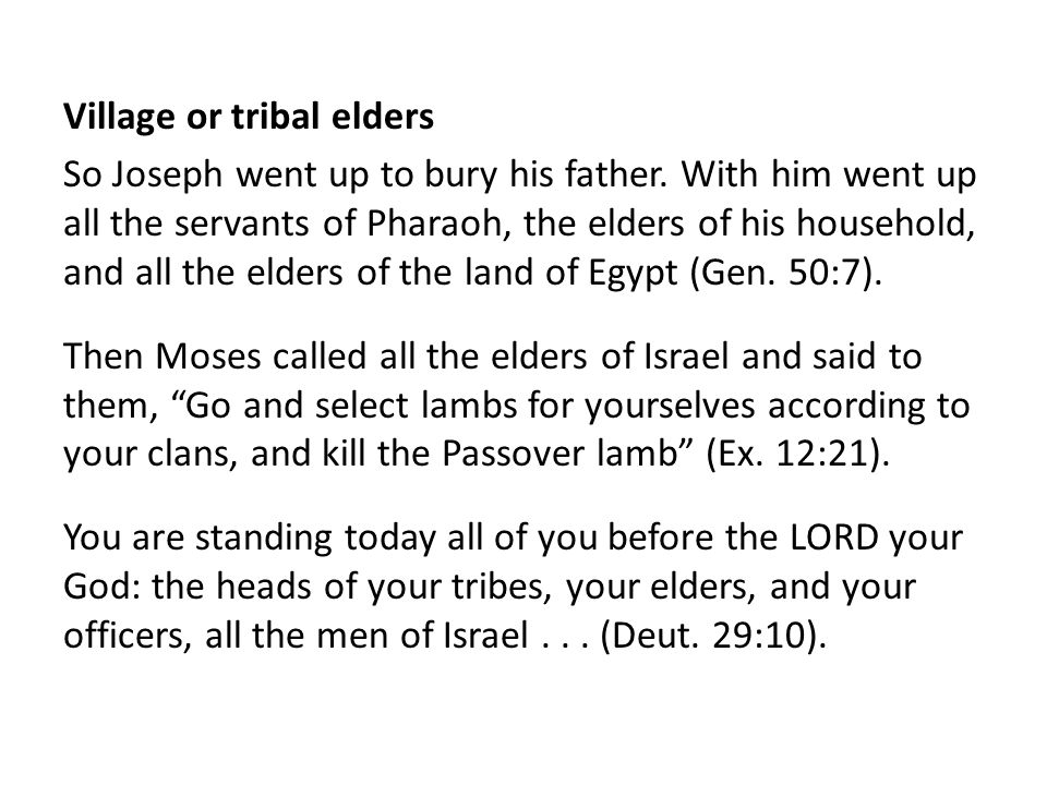Village or tribal elders So Joseph went up to bury his father.