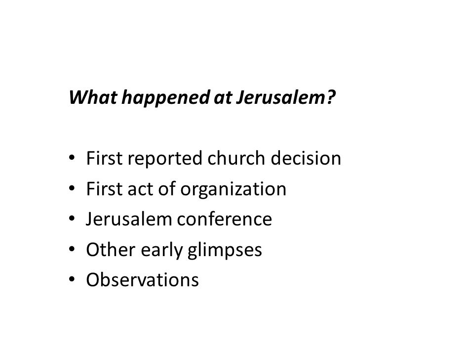 What happened at Jerusalem.