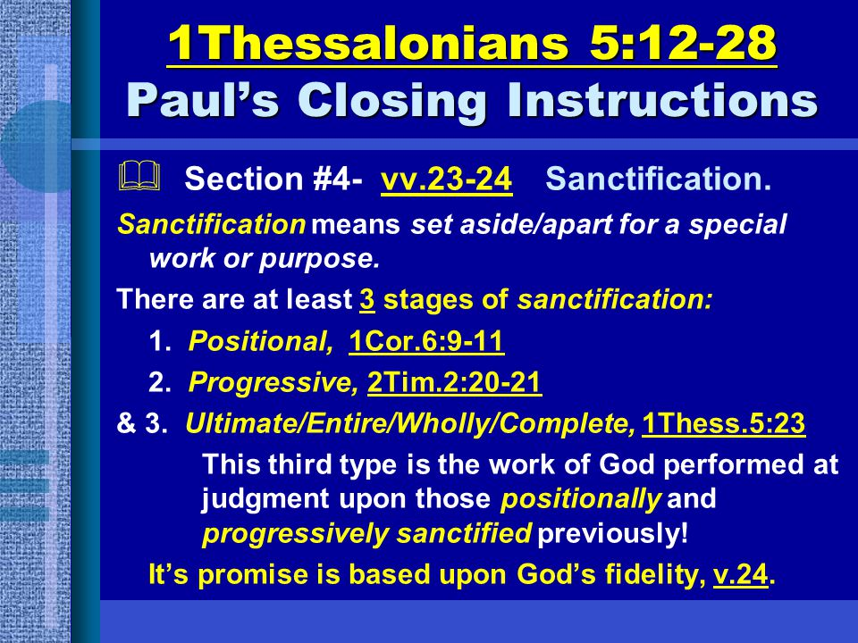 1Thessalonians 5:12-28 Paul's Closing Instructions  Section #4- vv.23-24 Sanctification.