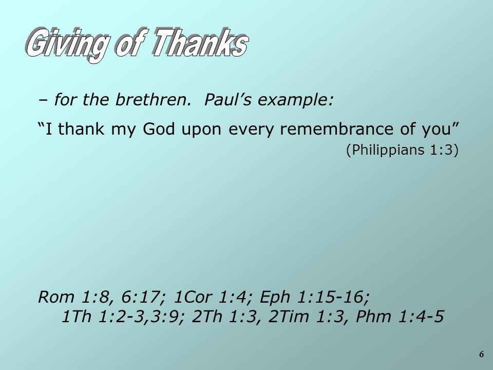 6 – for the brethren.