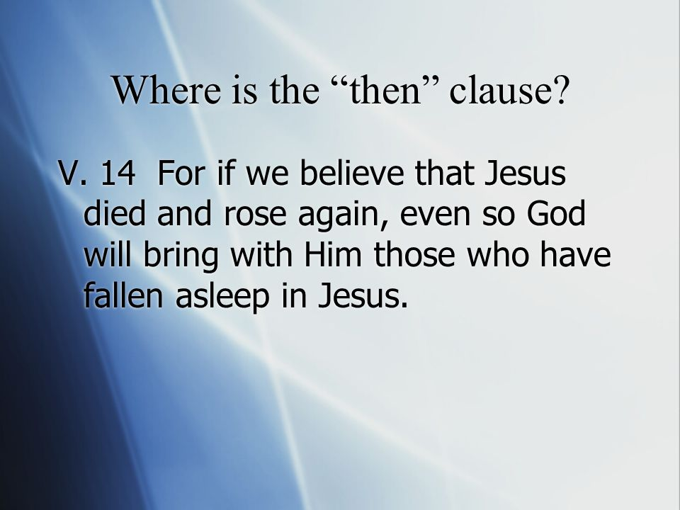 Where is the then clause. V.
