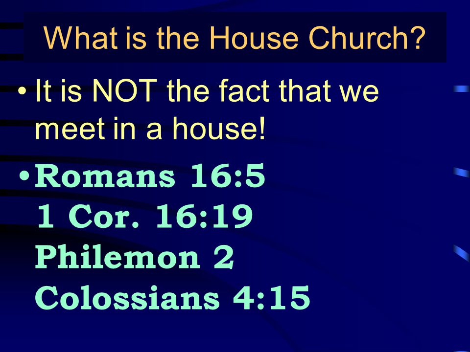 What is the House Church. It is NOT the fact that we meet in a house.