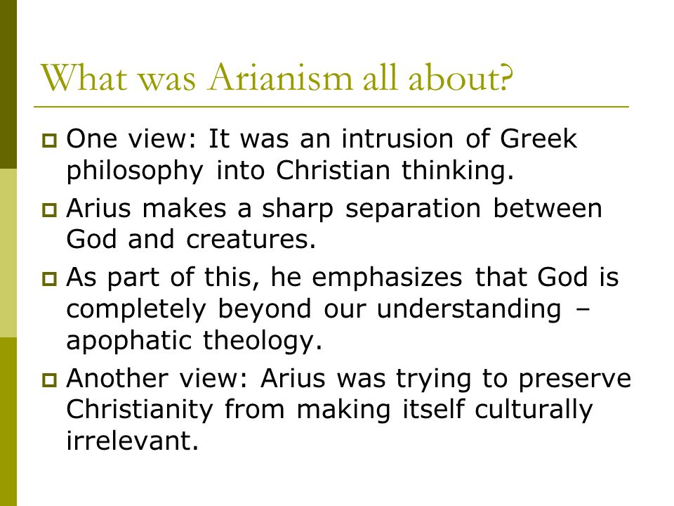 What was Arianism all about.