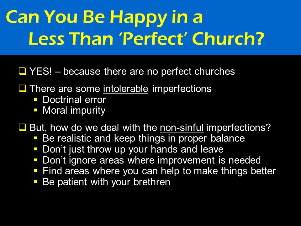 Can You Be Happy in a Less Than 'Perfect' Church.  YES.