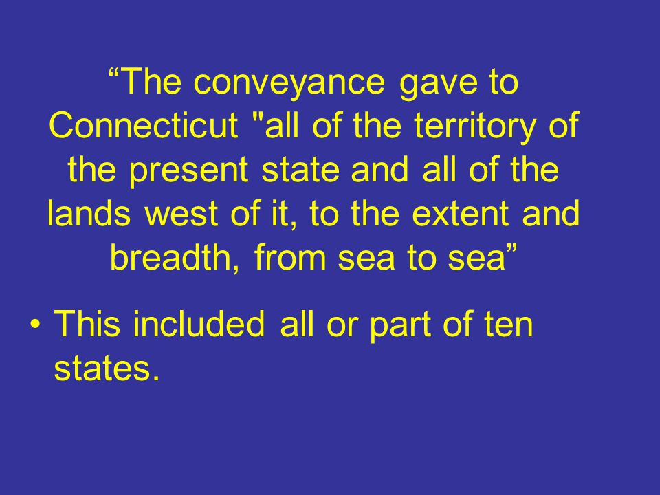 """""""The conveyance gave to Connecticut"""