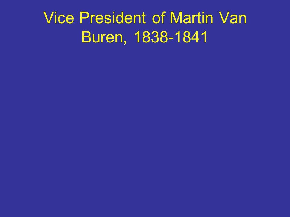 Vice President of Martin Van Buren, 1838-1841