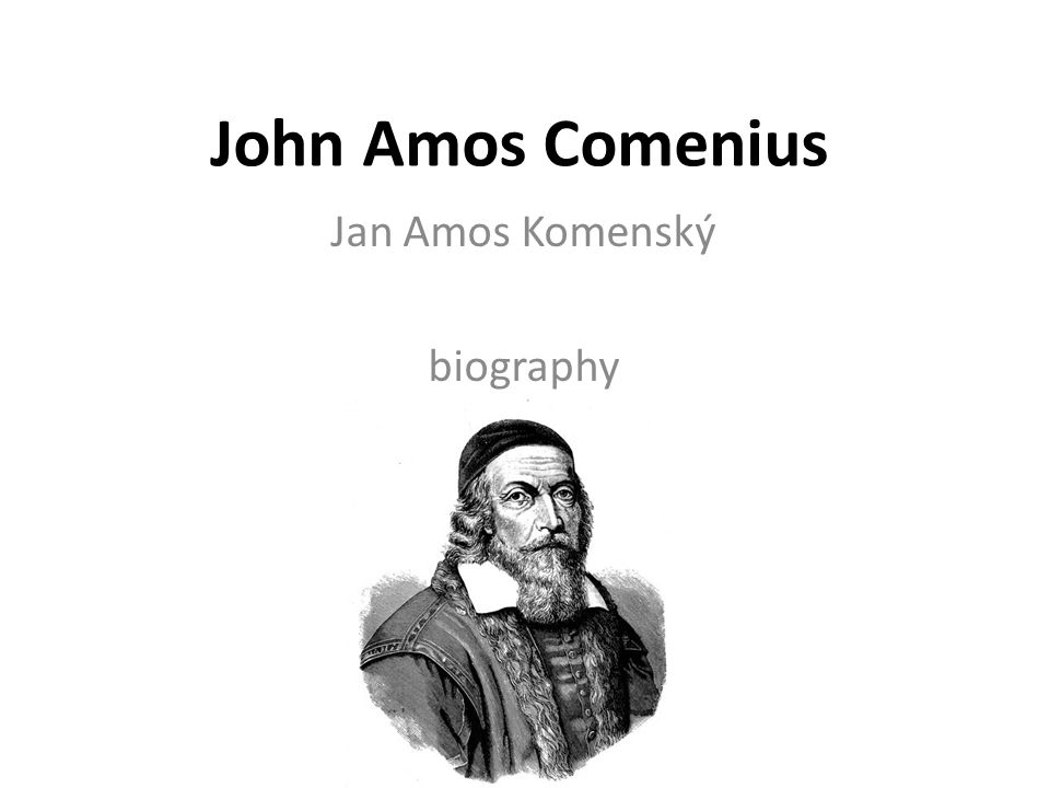John Amos Comenius was a Czech philosopher,politician, scientist, teacher, educator, and writer.