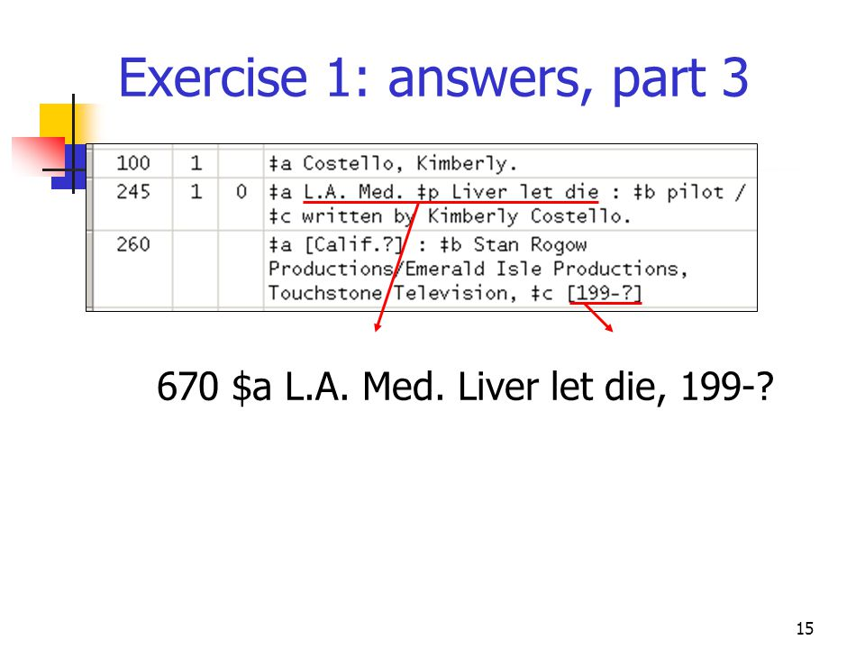 15 Exercise 1: answers, part 3 670 $a L.A. Med. Liver let die, 199-