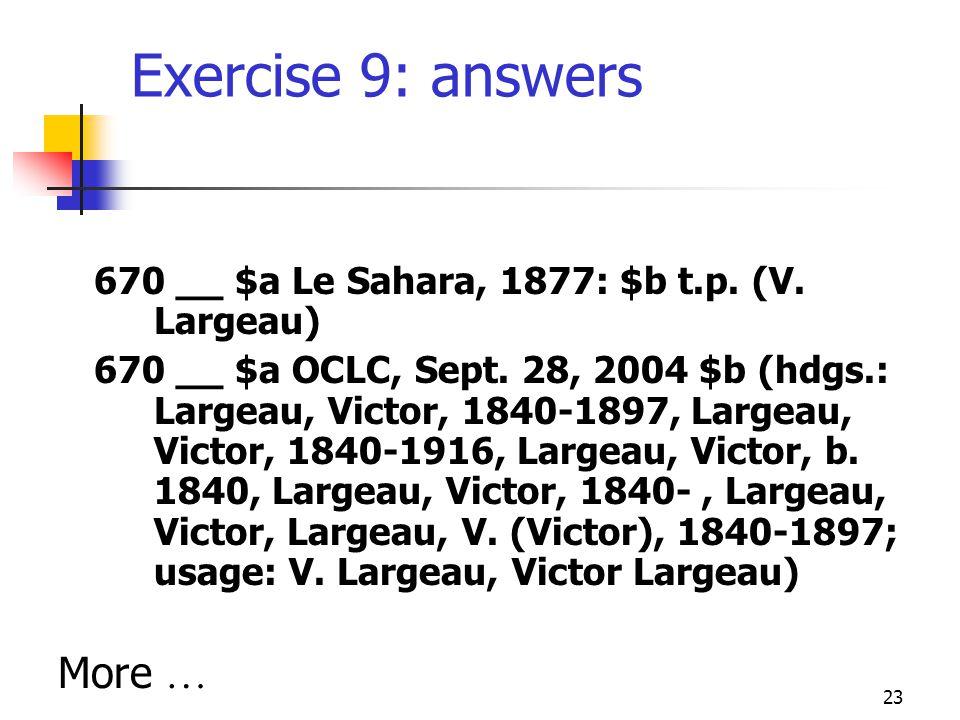 23 Exercise 9: answers 670 __ $a Le Sahara, 1877: $b t.p.