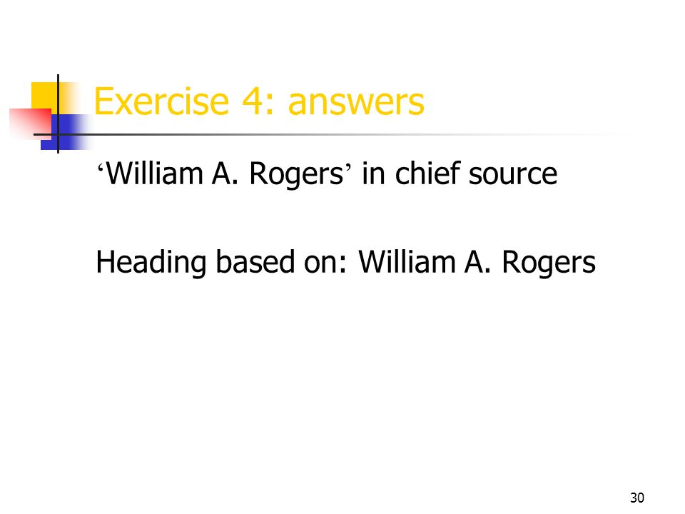 30 Exercise 4: answers ' William A. Rogers ' in chief source Heading based on: William A. Rogers