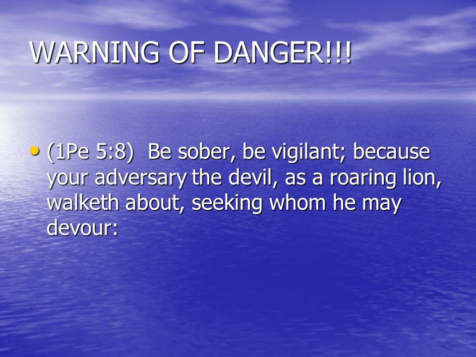 WARNING OF DANGER!!.