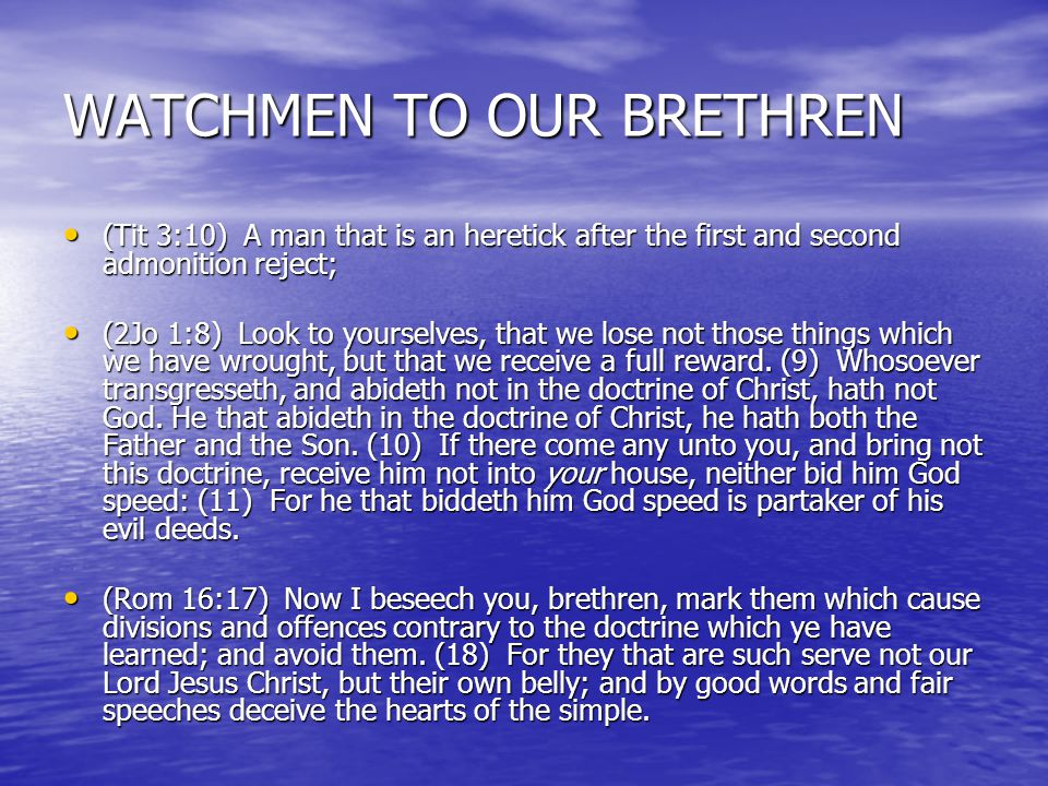 WATCHMEN TO OUR BRETHREN (2Th 3:4) And we have confidence in the Lord touching you, that ye both do and will do the things which we command you.