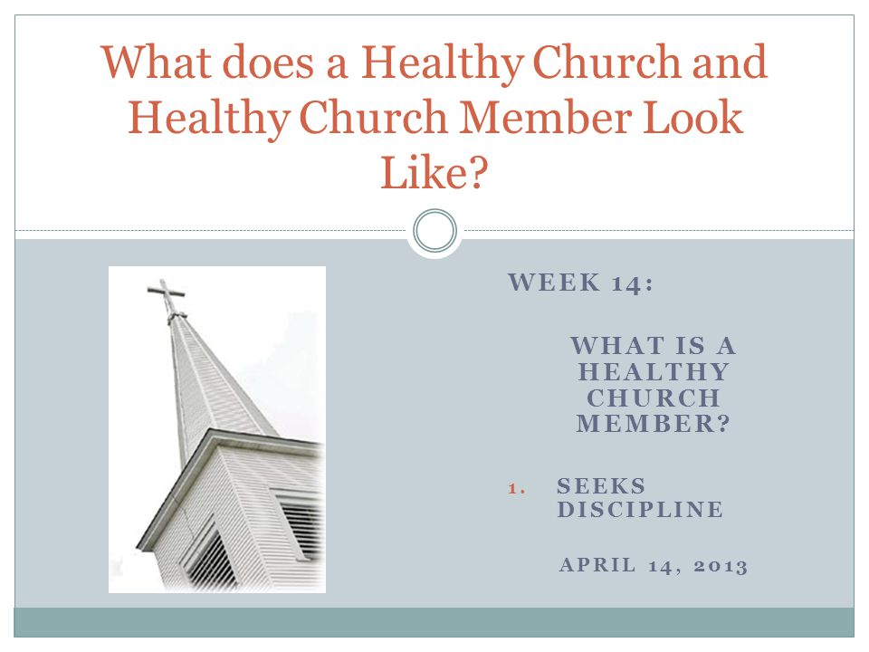 WEEK 14: WHAT IS A HEALTHY CHURCH MEMBER.1.