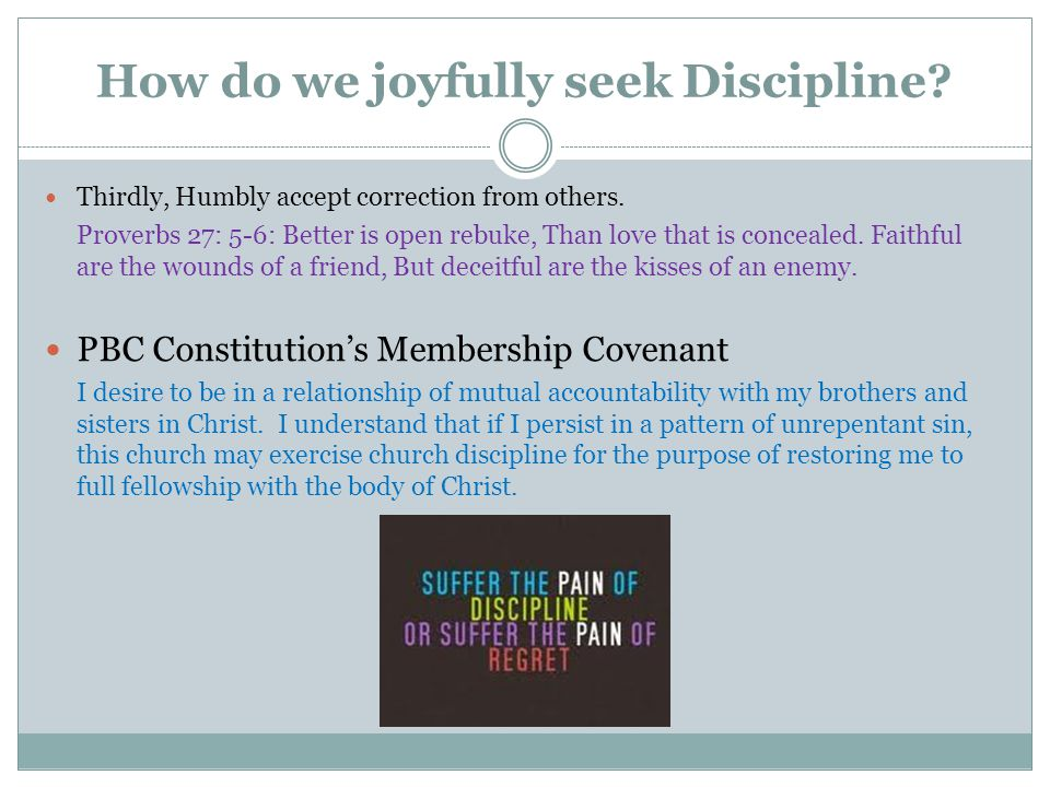 How do we joyfully seek Discipline.Thirdly, Humbly accept correction from others.
