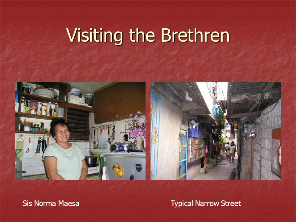 Visiting the Brethren Sis Norma MaesaTypical Narrow Street