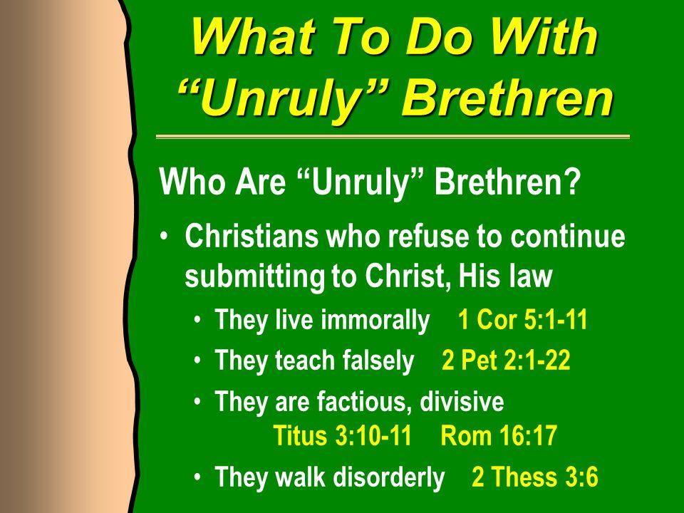Who Are Unruly Brethren.