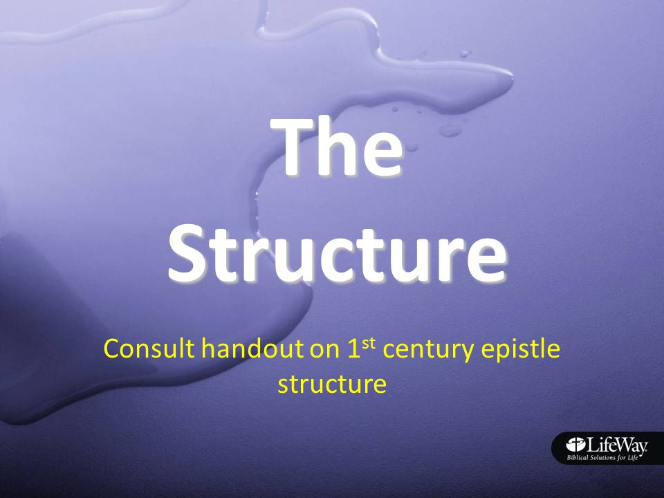 TheStructure Consult handout on 1 st century epistle structure