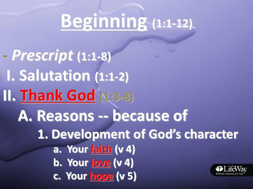 Beginning (1:1-12) - Prescript (1:1-8) I. Salutation (1:1-2) I.