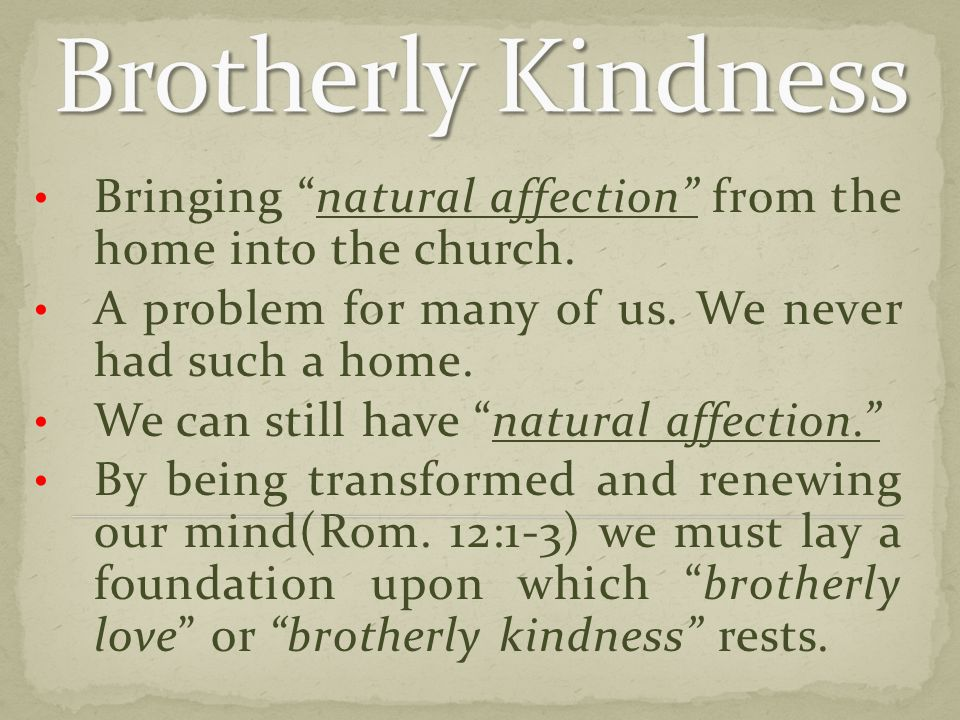 Bringing natural affection from the home into the church.
