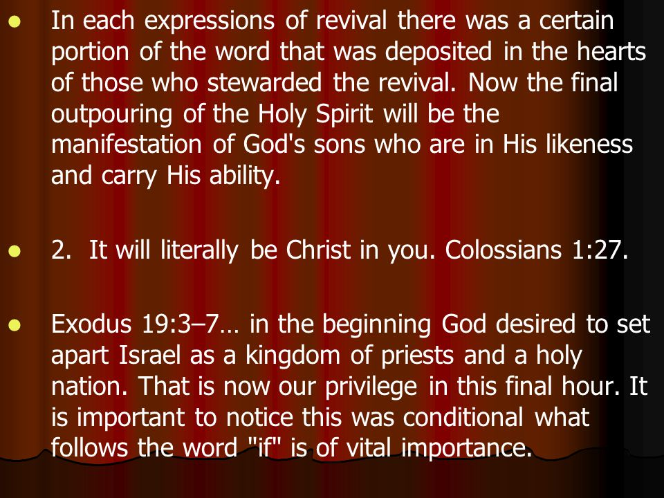 In each expressions of revival there was a certain portion of the word that was deposited in the hearts of those who stewarded the revival.