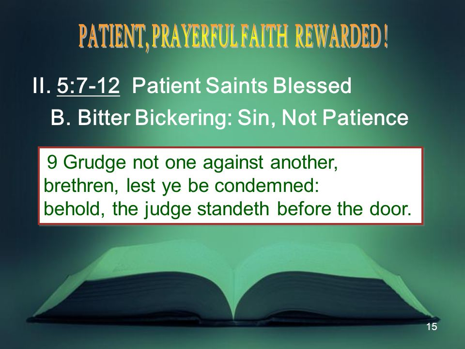 15 II. 5:7-12 Patient Saints Blessed B.