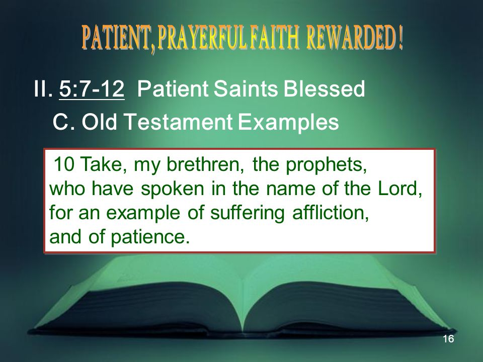 16 II. 5:7-12 Patient Saints Blessed C.