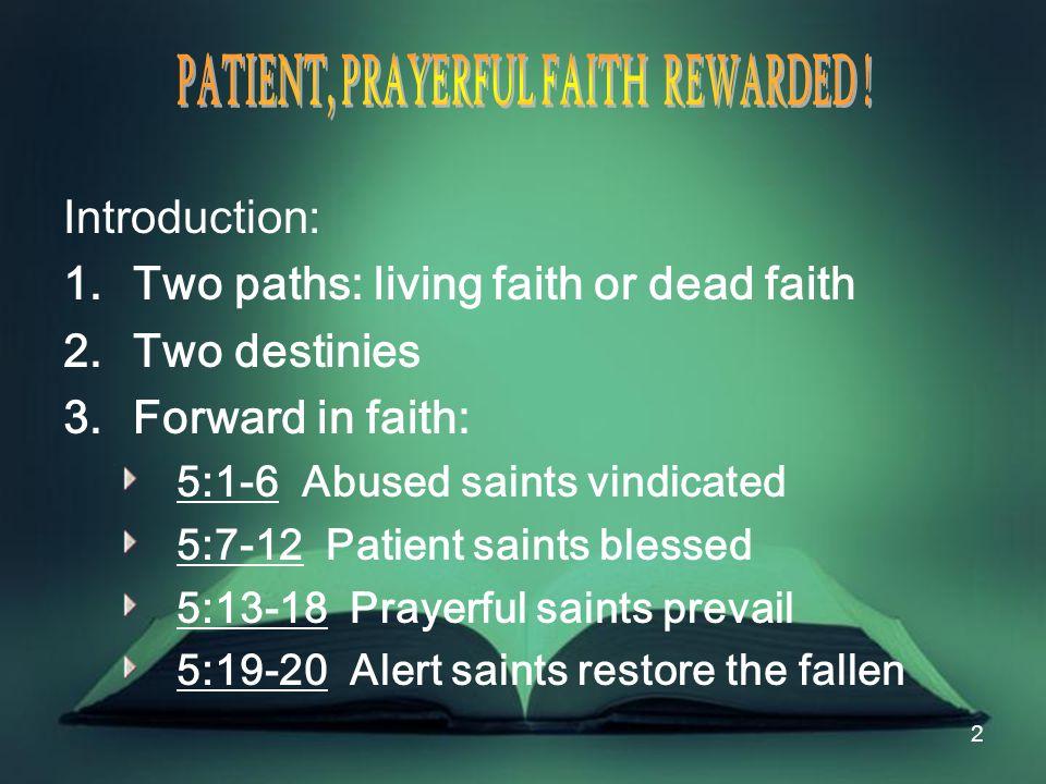 23 III.5:13-18 Prayerful Saints Prevail B. Effective Prayers 14 Is any sick among you.