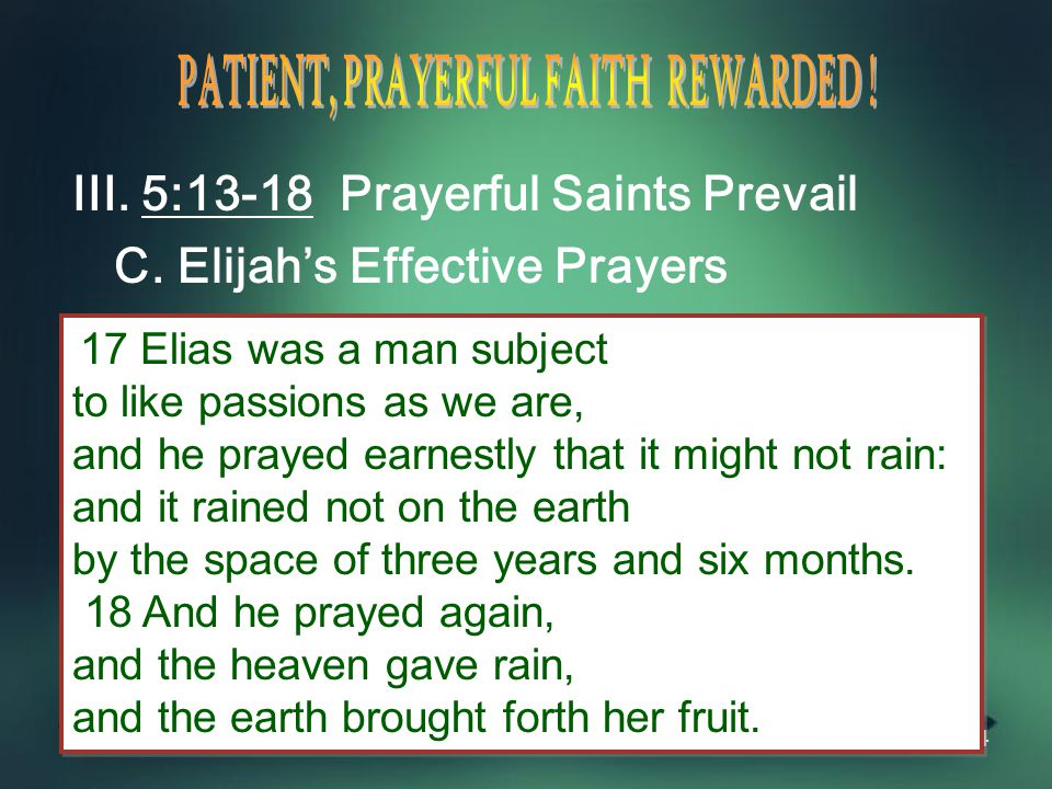 24 III. 5:13-18 Prayerful Saints Prevail C.