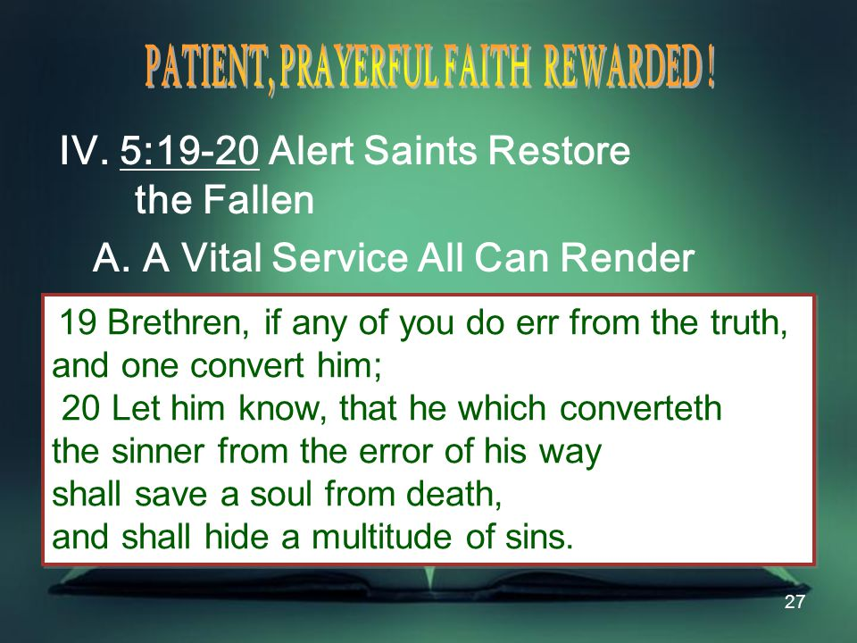 27 IV. 5:19-20 Alert Saints Restore the Fallen A.