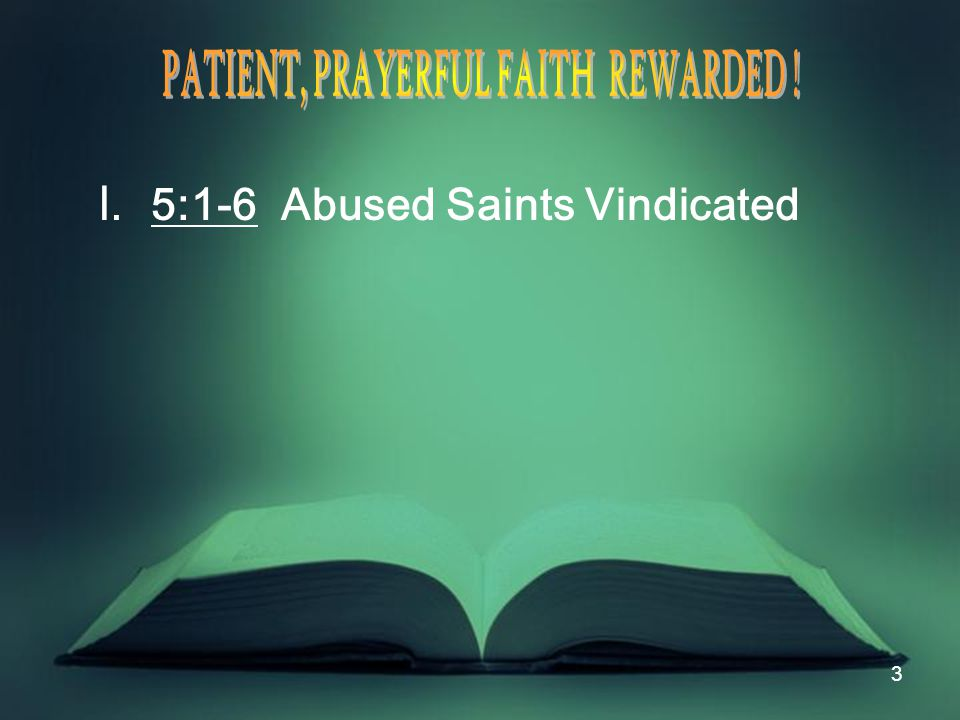 3 I. 5:1-6 Abused Saints Vindicated