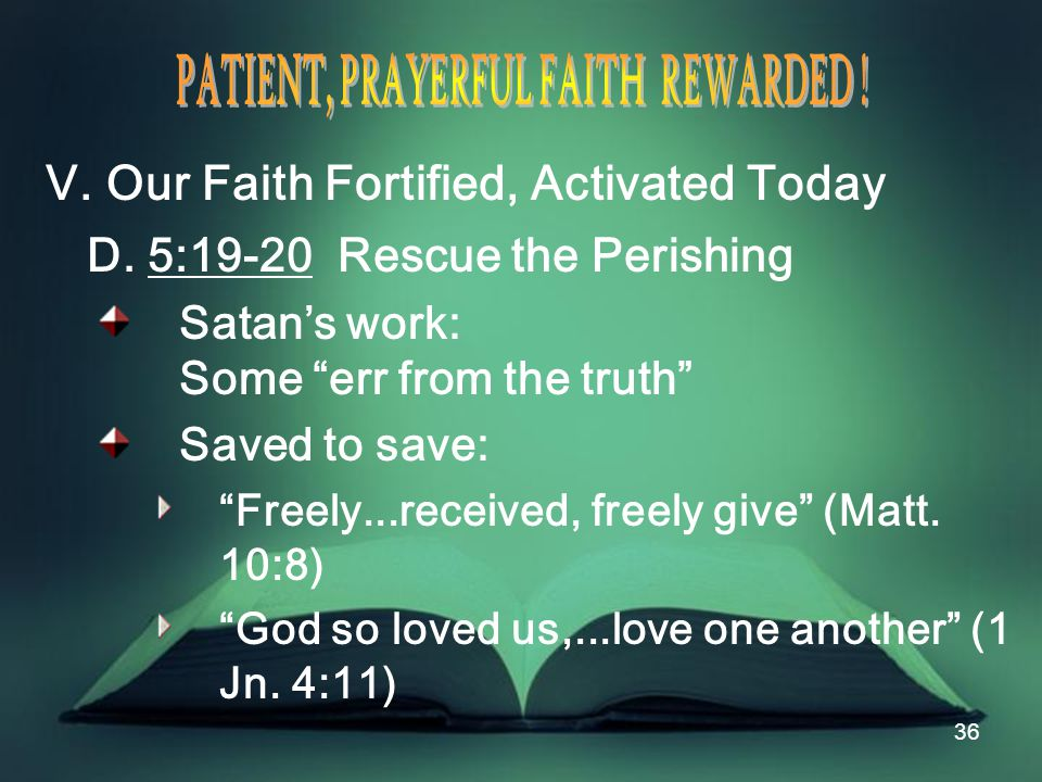 36 V. Our Faith Fortified, Activated Today D.