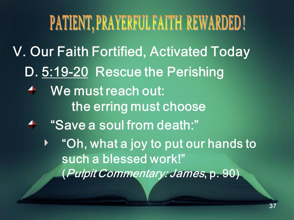 37 V. Our Faith Fortified, Activated Today D.