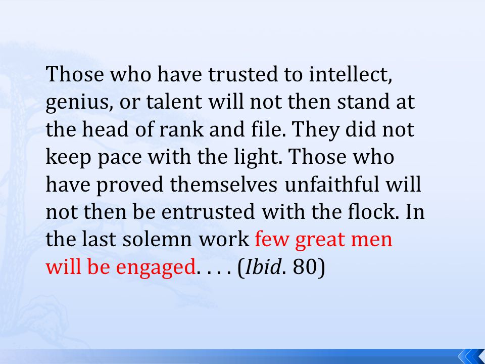 Those who have trusted to intellect, genius, or talent will not then stand at the head of rank and file.