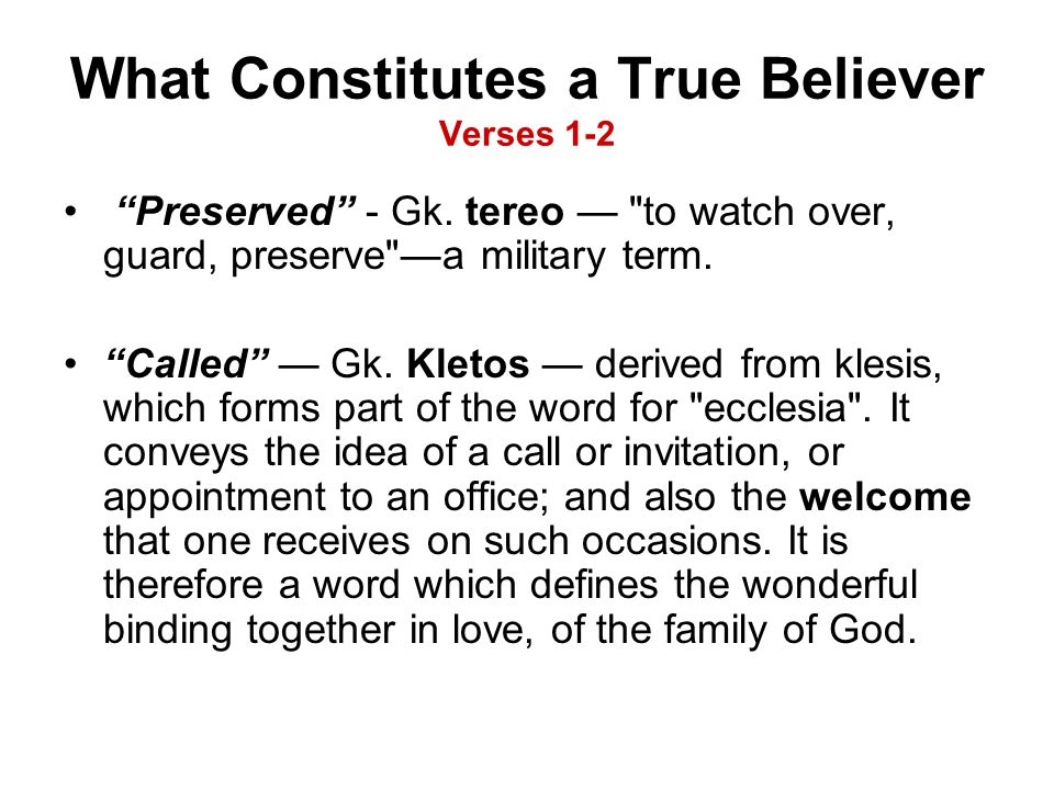 What Constitutes a True Believer Verses 1-2 Preserved - Gk.