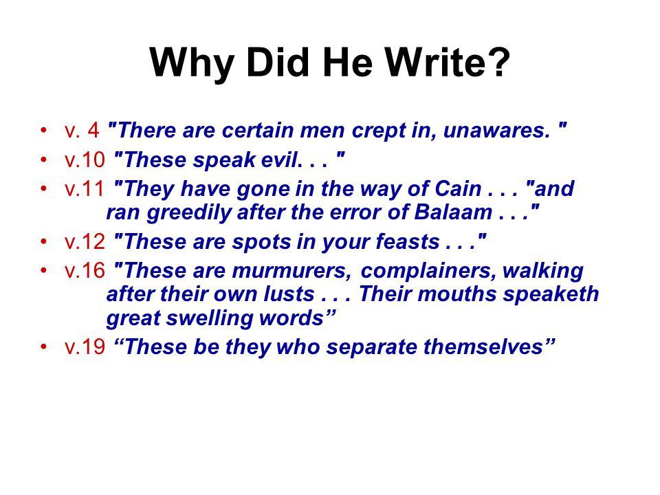 Why Did He Write? v. 4