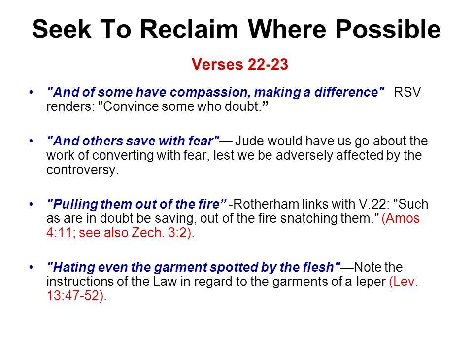 Seek To Reclaim Where Possible Verses 22-23