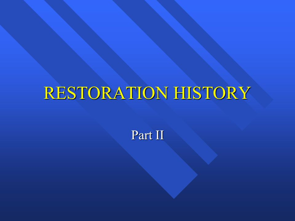 RESTORATION HISTORY Part II