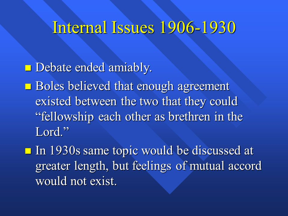 Internal Issues 1906-1930 n Debate ended amiably.