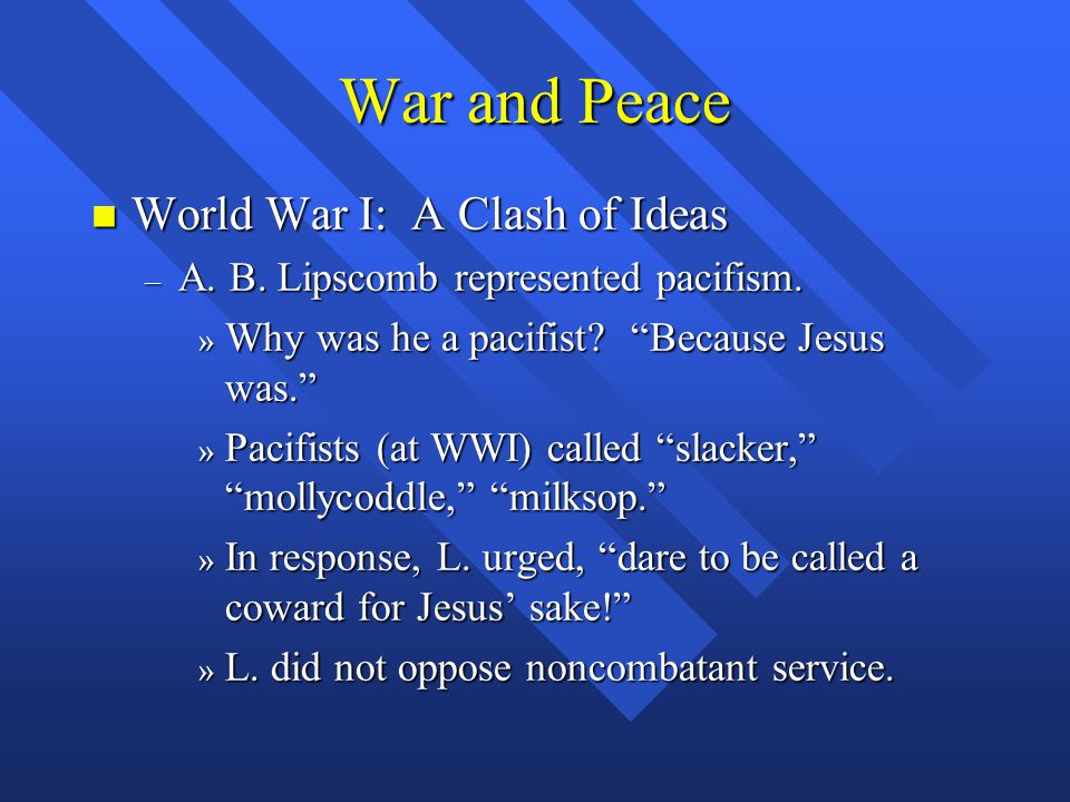 War and Peace n World War I: A Clash of Ideas – A.