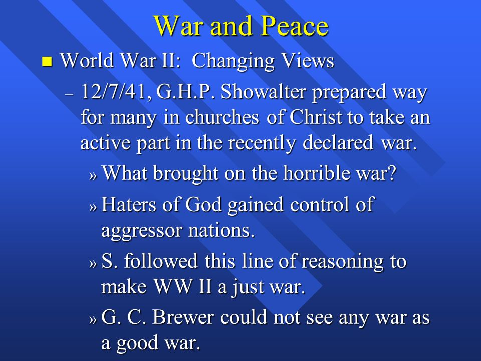 War and Peace n World War II: Changing Views – 12/7/41, G.H.P.