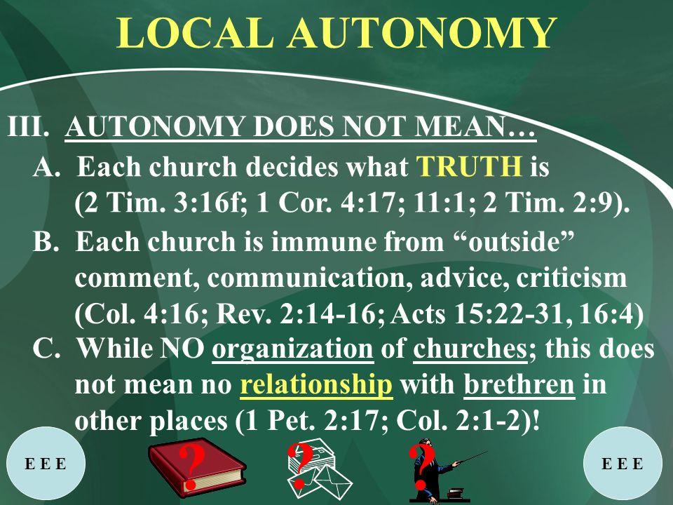 LOCAL AUTONOMY III. AUTONOMY DOES NOT MEAN… C.