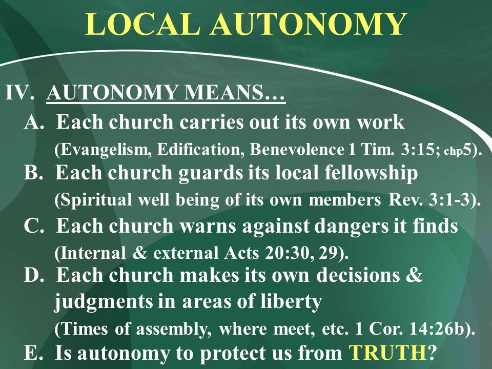 LOCAL AUTONOMY IV. AUTONOMY MEANS… C.