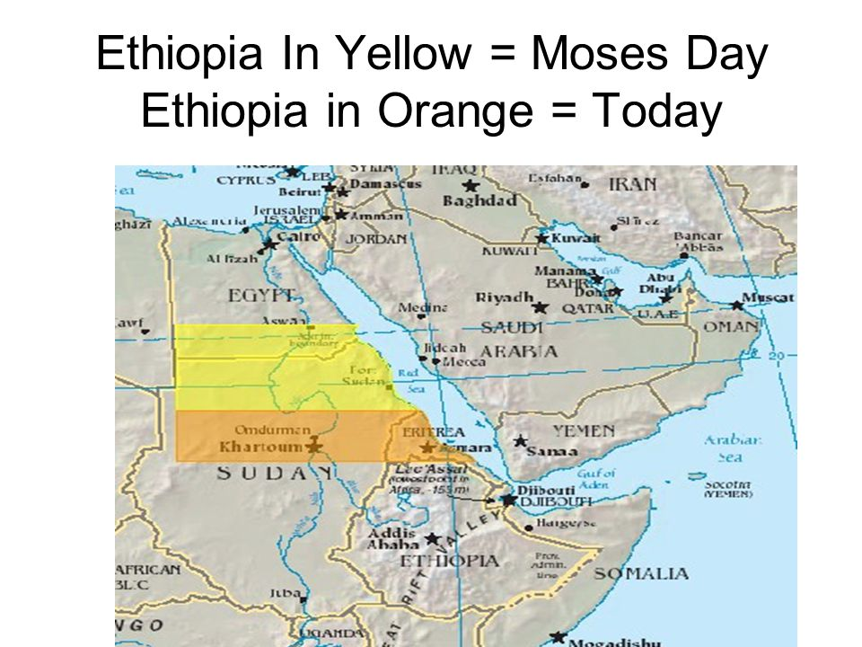 Ethiopia In Yellow = Moses Day Ethiopia in Orange = Today