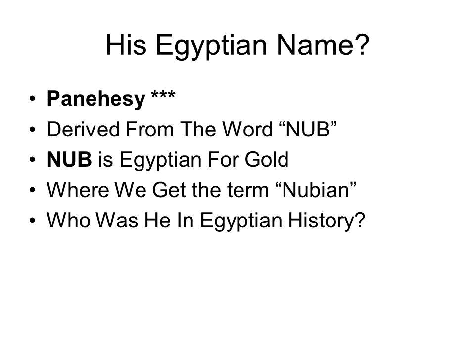 His Egyptian Name.