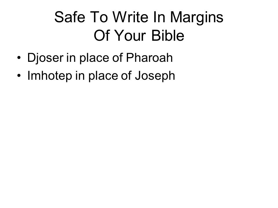 Safe To Write In Margins Of Your Bible Djoser in place of Pharoah Imhotep in place of Joseph